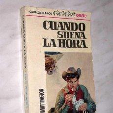 Cómics: CUANDO SUENA LA HORA. HARRY WHITTINGTON. CABALLO BLANCO OESTE 996001. BRUGUERA, 1965. +++. Lote 50416338