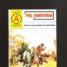 Cómics: PHIL MARRYMAN TRES CABALLEROS DE TENESSE ASTRI BARCELONA 1ª EDICIÓN MAYO 1985. Lote 51318738