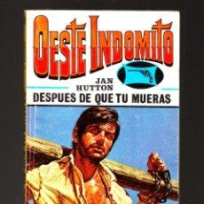 Cómics: OESTE INDÓMITO DESPUÉS DE QUE TÚ MUERAS EDICIONES ALONSO MADRID 1979 . Lote 51319550