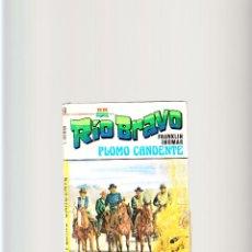 Cómics: RÍO BRAVO PLOMO CANDENTE . Lote 51417709