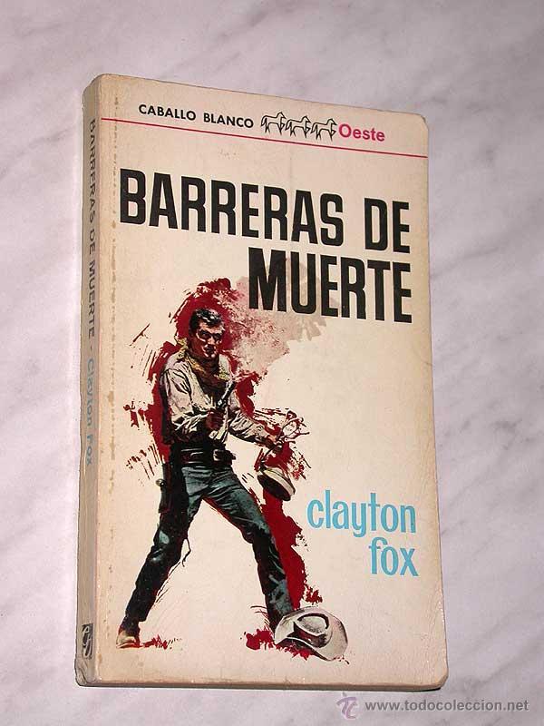 BARRERAS DE MUERTE. CLAYTON FOX. CABALLO BLANCO OESTE 996012. BRUGUERA, 1966. +++ (Tebeos, Comics y Pulp - Pulp)
