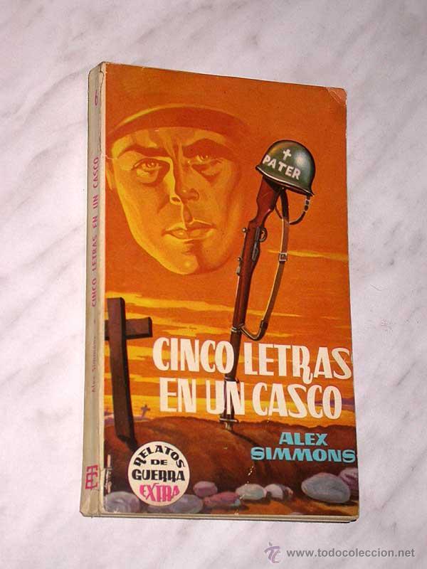 CINCO LETRAS EN UN CASCO. ALEX SIMMONS. RELATOS DE GUERRA EXTRA Nº 6. TORAY, 1962. +++ (Tebeos, Comics y Pulp - Pulp)