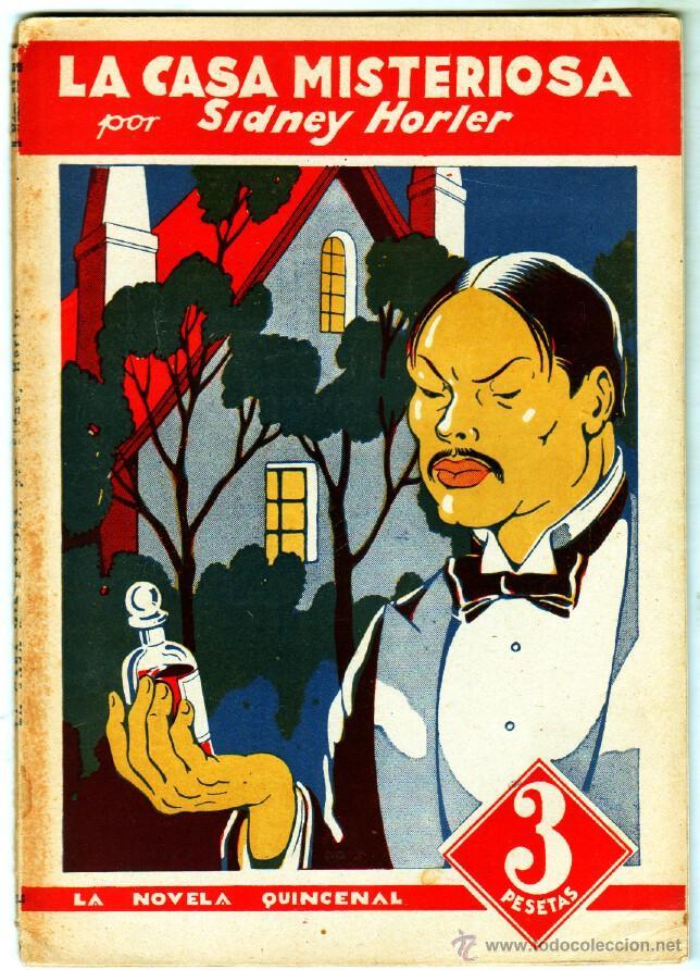 LA NOVELA QUINCENAL Nº 33 - LA CASA MISTEROSA POR SIDNEY HORLER- AÑO 1942 HISPANO AMERICANA (Tebeos, Comics y Pulp - Pulp)