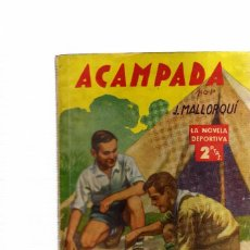 Cómics: NOVELA DEPORTIVA ACAMPADA DE J. MALLORQUI DE ED MOLINO . Lote 56371109
