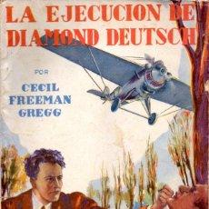 Cómics: LA NOVELA AVENTURA : CECIL FREEMAN GREGG - LA EJECUCIÓN DE DIAMOND DEUTSCH (HYMSA, 1935). Lote 56403489