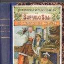 Cómics: AVENTURAS EXTRAORDINARIAS DE BUFFALO BILL : EL COMPLOT DE UN JUEZ (SOPENA, C. 1925). Lote 57085976