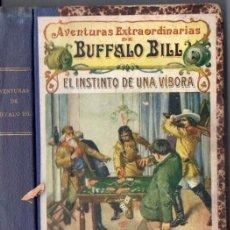 Cómics: AVENTURAS EXTRAORDINARIAS DE BUFFALO BILL : EL INSTINTO DE UNA VÍBORA (SOPENA, C. 1925). Lote 57085997