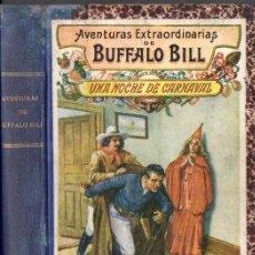 Cómics: AVENTURAS EXTRAORDINARIAS DE BUFFALO BILL : UNA NOCHE DE CARNAVAL (SOPENA, C. 1925). Lote 57086026