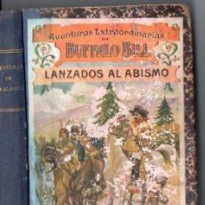 Cómics: AVENTURAS EXTRAORDINARIAS DE BUFFALO BILL : LANZADOS AL ABISMO (SOPENA, C. 1925). Lote 57086040