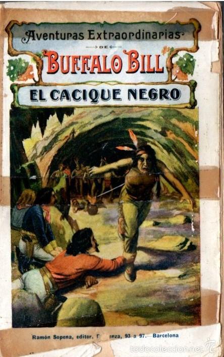 AVENTURAS EXTRAORDINARIAS DE BUFFALO BILL : EL CACIQUE NEGRO (SOPENA, 1931) (Tebeos, Comics y Pulp - Pulp)
