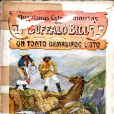 Cómics: AVENTURAS EXTRAORDINARIAS DE BUFFALO BILL : UN TONTO DEMASIADO LISTO (SOPENA 1931). Lote 57718321