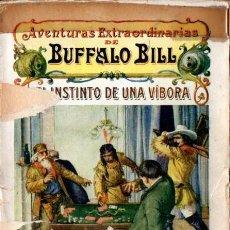 Cómics: AVENTURAS EXTRAORDINARIAS DE BUFFALO BILL : INSTINTO DE UNA VÍBORA (SOPENA, 1931). Lote 57718466