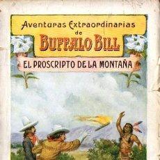 Cómics: AVENTURAS EXTRAORDINARIAS DE BUFFALO BILL : EL PROSCRITO DE LA MONTAÑA (SOPENA, 1931). Lote 57718498