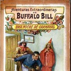 Cómics: AVENTURAS EXTRAORDINARIAS DE BUFFALO BILL : UNA NOCHE DE CARNAVAL (SOPENA, 1931). Lote 57718575