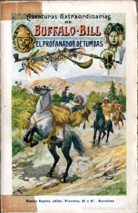 AVENTURAS EXTRAORDINARIAS DE BUFFALO BILL : EL PROFANADOR DE TUMBAS (SOPENA, 1931) (Tebeos, Comics y Pulp - Pulp)