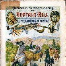 Cómics: AVENTURAS EXTRAORDINARIAS DE BUFFALO BILL : EL PROFANADOR DE TUMBAS (SOPENA, 1931). Lote 57718602