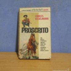 Cómics: CABALLO BLANCO -OESTE- PROSCRITO CHARLES HECKELMANN ED. BRUGUERA AÑO 1966 1ª EDICION. Lote 59620239
