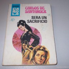 Cómics: CAROLA Nº 763 SERÁ UN SACRIFICIO POR CARLOS DE SANTANDER. BRUGUERA 3ª ED. DICBRE 1.980. Lote 271689133