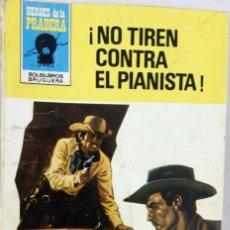 Cómics: KEITH LUGER. NO TIREN CONTRA EL PIANISTA. HÉROES DE LA PRADERA. BRUGUERA. Lote 62365220