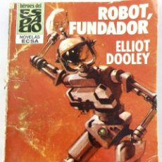 Cómics: ELLIOT DOOLEY. ROBOT, FUNDADOR. HÉROES DEL ESPACIO. NOVELAS ECSA. Lote 62366044