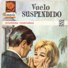 Cómics: CLOTILDE MÉNDEZ. VUELO SUSPENDIDO. AMAPOLA Nº 718. BRUGUERA. Lote 62367548