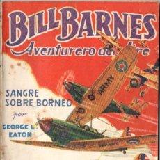 Cómics: BILL BARNES, AVENTURERO DEL AIRE : SANGRE SOBRE BORNEO (MOLINO. 1939). Lote 64134947