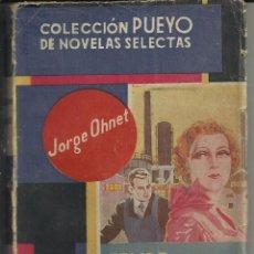 Cómics: FELIPE DERBLAY. JORGE OHNET. COLECCION PUEYO DE NOVELAS SELECTAS Nº 1 ED PUEYO 1941. Lote 65937218