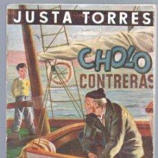 Cómics: BIBLIOTECA DE LECTURAS EJEMPLARES Nº 82 - CHOLO CONTRERAS POR JUSTA TORRES - 1951 ESCELICER. Lote 68698913