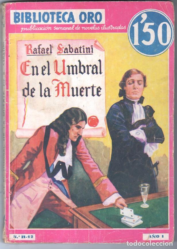 BIBLIOTECA ORO SERIE ROJA Nº 12 - EDI. MOLINO 1934 - EN EL UMBRAL DE LA MUERTE - RAFAEL SABATINI (Tebeos, Comics y Pulp - Pulp)