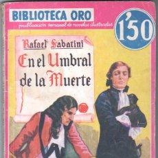 Cómics: BIBLIOTECA ORO SERIE ROJA Nº 12 - EDI. MOLINO 1934 - EN EL UMBRAL DE LA MUERTE - RAFAEL SABATINI. Lote 68950273