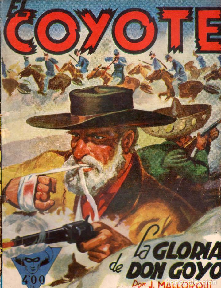 EL COYOTE. AUTOR: JOSE MALLORQUÍ. EDICIONES CLIPER. AÑO 1949. NÚMERO 95: LA GLORIA DE DON GOYO (Tebeos, Comics y Pulp - Pulp)