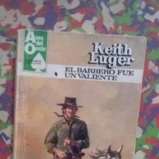 Cómics: EL BARBERO FUE VALIENTE - KEITH LUGER - ASES DEL OESTE 1275. Lote 92685090
