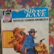 Cómics: MATALOS CUANDO AMANEZCA - SILVER KANE - BRAVO OESTE 1014. Lote 115236803