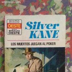 Cómics: LOS MUERTOS JUEGAN AL POKER - SILVER KANE - BRAVO OESTE Nº 689. Lote 93270215