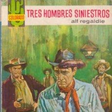 Cómics: COLECCIÓN COLORADO. AUTOR: ALF REGALDIE. AÑO 1966. NÚMERO 437: TRES HOMBRES SINIESTROS. Lote 96660083