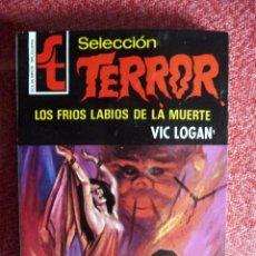 Cómics: SELECCIÓN TERROR Nº 7. LOS FRÍOS LABIOS DE LA MUERTE. VIC LOGAN. BRUGUERA. . Lote 97000451