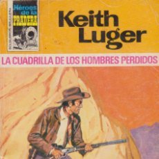 Cómics: COLECCIÓN HÉROES DE LA PRADERA. AUTOR: KEITH LUGER. NÚMERO 400: LA CUADRILLA DE LOS HOMBRES PERDIDOS. Lote 97432431