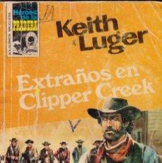Cómics: COLECCIÓN HÉROES DE LA PRADERA. AUTOR: KEITH LUGER. AÑO 1977. NÚMERO 424: EXTRAÑOS EN CLIPPER CREEK. Lote 97434567