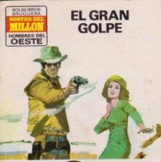 Cómics: COLECCIÓN HOMBRES DEL OESTE. AUTOR: M.L. ESTEFANÍA. NÚMERO 39: EL GRAN GOLPE. PERFECTO ESTADO. Lote 97686759