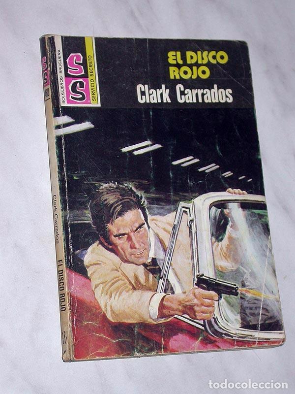 EL DISCO ROJO. CLARK CARRADOS. COL. SERVICIO SECRETO 1460. BRUGUERA, 1978. PORTADA SOMMER. +++ (Tebeos, Comics y Pulp - Pulp)