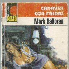 Cómics: CADAVER CON FALDAS, MARK HALLORAN. COLECCION PUNTO ROJO, Nº 829. EDITORIAL BRUGUERA, 1978. Lote 98682659