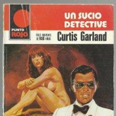 Cómics: UN SUCIO DETECTIVE, CURTIS GARLAND. COL. PUNTO ROJO, Nº 910. EDITORIAL BRUGUERA, 1979 1ª ED.. Lote 98683315