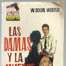 Cómics: LAS DAMAS Y LA MUERTE, W.DIXON WINTER. COLECCION MANHATTAN, Nº 18. ED. MANHATTAN, 1962. Lote 98688855