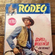 Cómics: RODEO - EDITORIAL CIES 1ª EDICION - Nº 120 EXTRA - SOPLO DE VIOLENCIA, CIES, VIGO, AÑOS 40. Lote 98802459