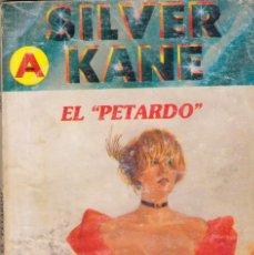 Cómics: COLECCIÓN SILVER KANE. NÚMERO 306: EL PETARDO. Lote 99855279