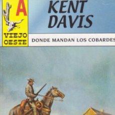 Cómics: COLECCIÓN VIEJO OESTE. AUTOR: KENT DAVIS. NÚMERO 1: DONDE MANDAN LOS COBARDES. PERFECTO ESTADO. Lote 99864523