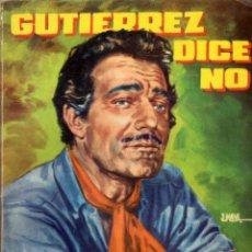 Cómics: COLECCIÓN DOS HOMBRES BUENOS. AUTOR: J. MALLORQUÍ. NÚMERO 57: GUTIERREZ DICE NO. Lote 100141691