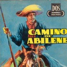 Cómics: COLECCIÓN DOS HOMBRES BUENOS. AUTOR: J. MALLORQUÍ. NÚMERO 60: CAMINO DE ABILENE. BUEN ESTADO. Lote 100142107