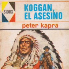 Cómics: COLECCIÓN SIOUX. AUTOR: PETER KAPRA. NÚMERO 64: KOGGAN, EL ASESINO. BUEN ESTADO. Lote 102770723