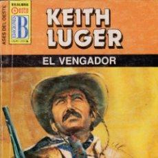 Cómics: COLECCIÓN ASES DEL OESTE. AUTOR: KEITH LUGER. NÚMERO 314: EL VENGADOR. BUEN ESTADO. Lote 103126191